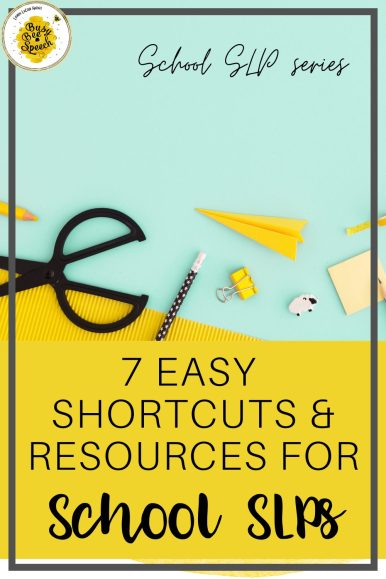 Easy shortcuts and resources for school SLPs