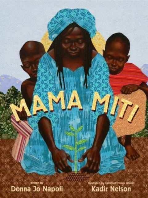 Book - Mama Miti - Wangari Maathai and the Trees of Kenya - Donna Jo Napoli