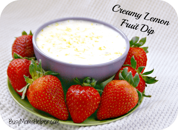 Creamy Lemon Fruit Dip / by BusyMomsHelper.com A Great Snack Recipe!