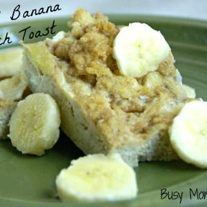 Caramel Banana French Toast / Busy Mom's Helper