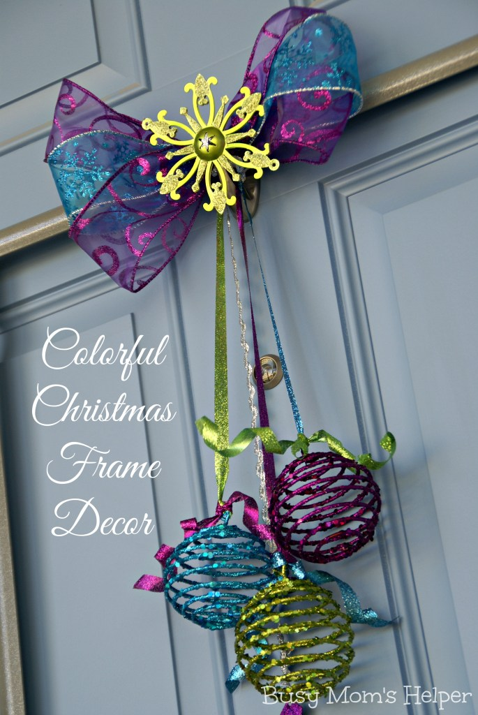 Colorful Christmas Frame Decor / Busy Mom's Helper