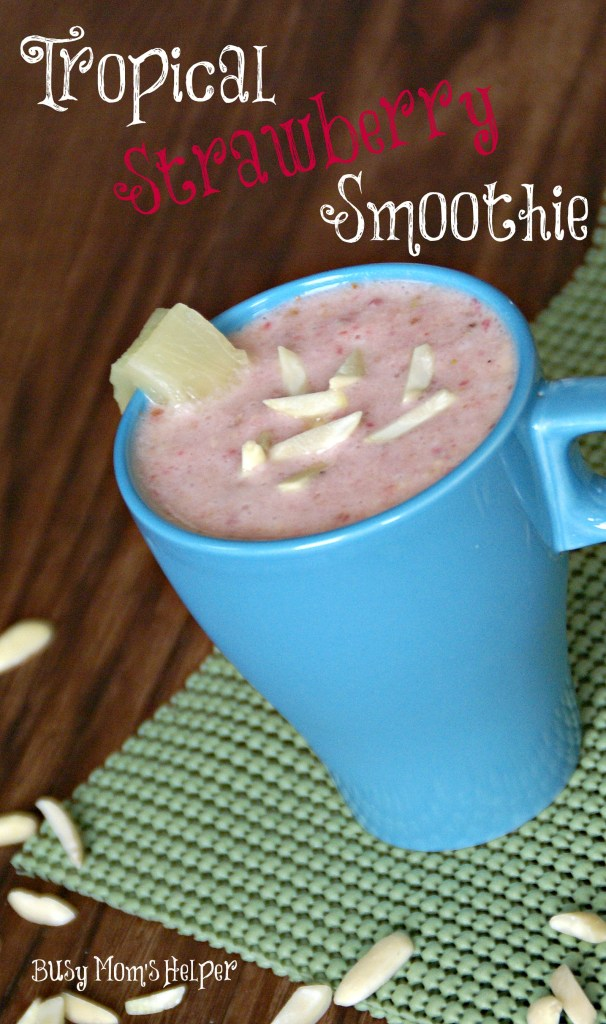 Tropical Strawberry Smoothie / Busy Mom's Helper