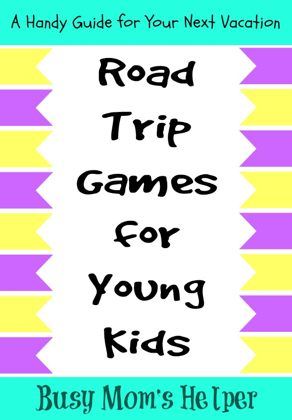 Road Trip Games for Young Kids / by www.BusyMomsHelper.com #RoadTrip #travelwithkids #travelgames