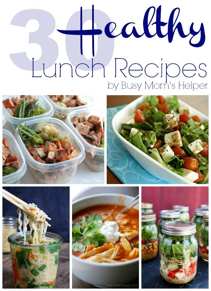 30 Healthy Lunch Recipes by Busy Mom's Helper