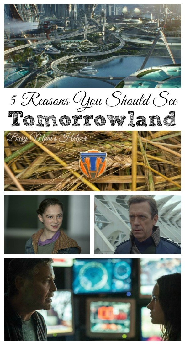 5 Reasons You Should See Tomorrowland / by Busy Mom's Helper