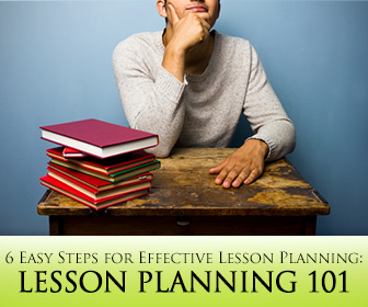 Lesson Planning 101: 6 Easy Steps for Effective Lesson Planning