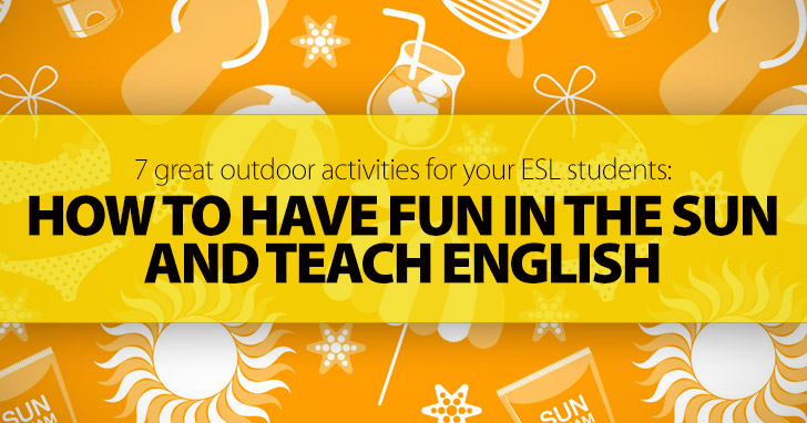 7 Great Outdoor Activities For Your ESL Students How To