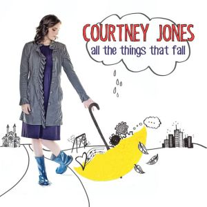 Courtney Jones - All The Things That Fall