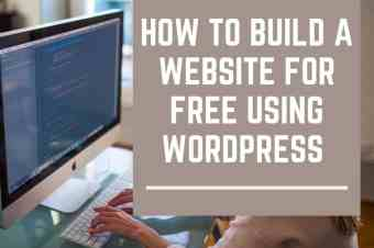 How To Build A Website For FREE Using WordPress
