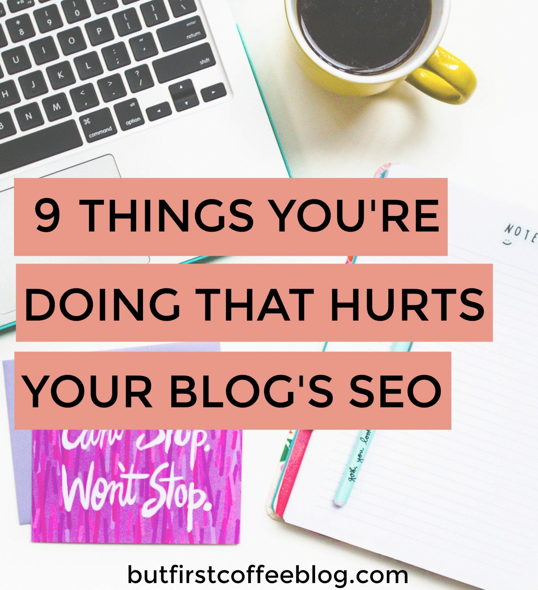 9 Things You're Doing That Hurts Your Blog SEO | Blogger