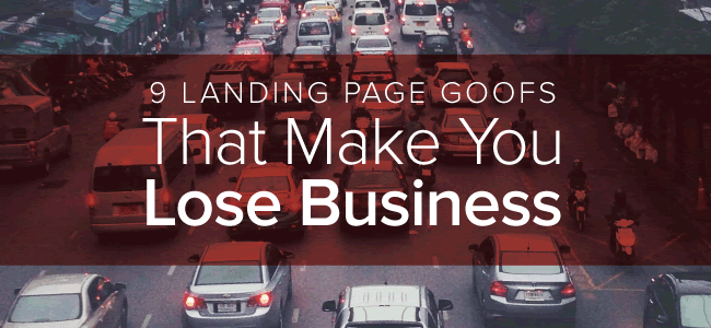 9 Landing Page Goofs That Make You Lose Business [Infographic]