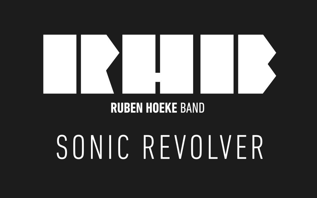 Ruben Hoeke Band – Sonic Revolver