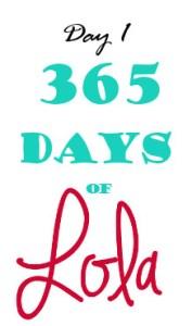 365 Days of Lola - Day 1
