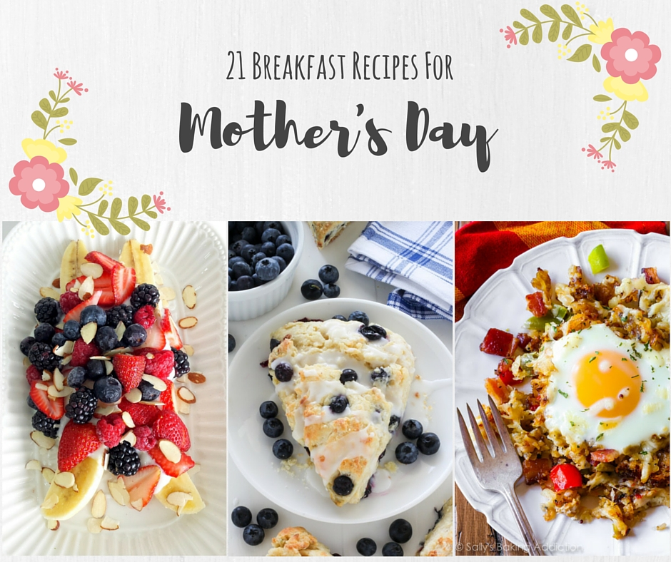 21 Breakfast Recipes for Mother's Day