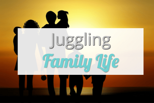 Juggling Family Life