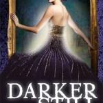 Review: Darker Still by Leanna Renee Hieber