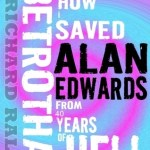 Review: The Betrothal: Or How I Saved Alan Edwards from 40 Years of Hell by Richard Raley @RichardRaley