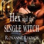 Hex and the Single Witch by Roxanne Rhoads + Excerpt + Giveaway
