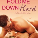 Spotlight: Hold Me Down Hard by Cathryn Fox + Excerpt