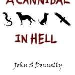 Review: A Cannibal In Hell by John S Donnelly