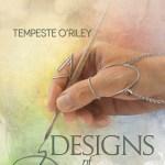 Designs of Desire by Tempeste O'Riley