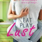 Eat Play Lust by Tawna Fenske & Giveaway
