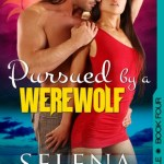 Pursued by a Werewolf by Selena Blake Excerpt & Giveaway