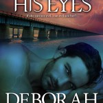 Q&A with Deborah Camp & Through His Eyes Excerpt