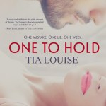 Indie Flutters: One to Hold by Tia Louise + Excerpt, Interview, & Giveaway