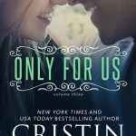 Blossoms & Flutters: Only For Us by Cristin Harber