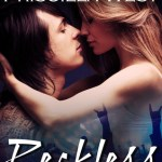 Blossoms & Flutters: Reckless by Priscilla West