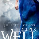 The Deepest Well by Juliette Cross Excerpt & Giveaway