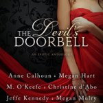 The Devil's Doorbell by Anne Calhoun, Christine d'Abo, Delphine Dryden, Megan Hart, Jeffe Kennedy, Megan Mulry, M. O'Keefe & Exact Warm Unholy by Jeffe Kennedy Excerpt