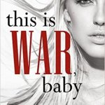 Indie Flutters: This is War, Baby by K. Webster