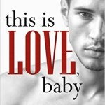 Indie Flutters: This is Love, Baby by K. Webster