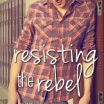 Blossoms & Flutters: Resisting the Rebel by Lisa Brown Roberts