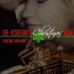 Indie Flutters: The Assistant's Christmas Wish by Lexi Ostrow