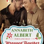 Wrapped Together by Annabeth Albert Excerpt & Giveaway
