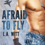Afraid to Fly by L.A. Witt Excerpt & Giveaway