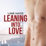 Leaning Into Love by Lane Hayes Excerpt & Giveaway