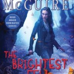 The Brightest Fell by Seanan McGuire & Excerpt