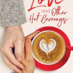 Love and Other Hot Beverages by Laurie Loft Excerpt & Giveaway