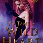To Tame a Wild Heart by Gwen Mitchell Excerpt & Giveaway