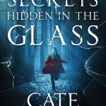 The Inspiration Behind Secrets Hidden In The Glass by Cate Beauman, Excerpt & Giveaway
