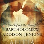 Q&A with Aletta Thorne & The Chef and the Ghost of Bartholomew Addison Jenkins Giveaway
