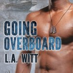 Going Overboard by L.A. Witt Excerpt & Giveaway