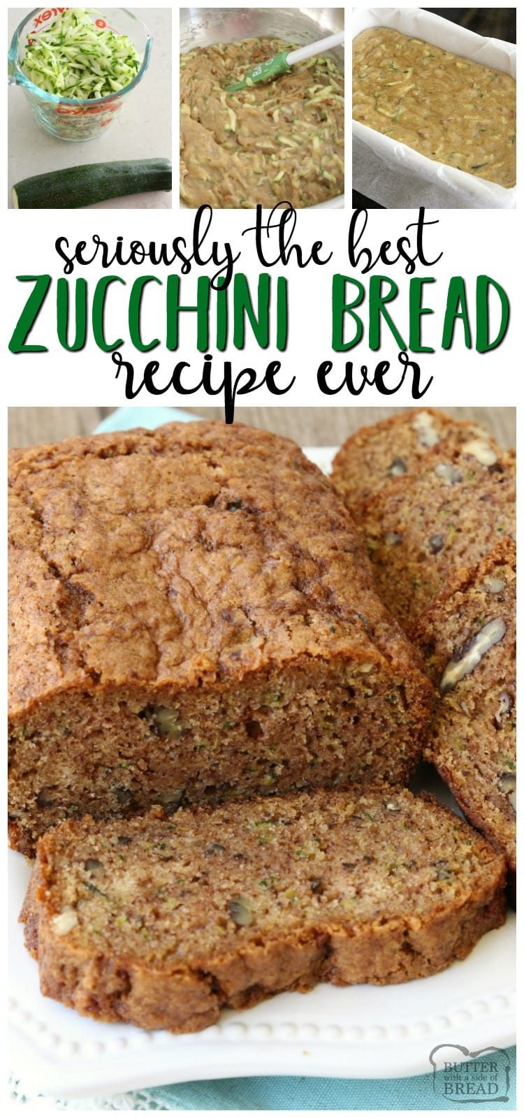 BEST EVER ZUCCHINI BREAD RECIPE - Butter with a Side of Bread