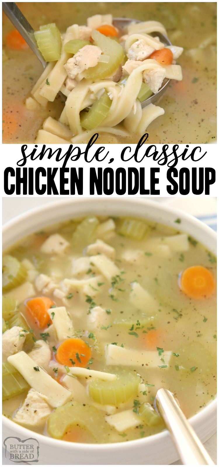 Classic Chicken Noodle Soup recipe made with tender chicken, carrots, celery, onion and a flavorful sage broth. Perfect comfort food recipe for cold days or when you're sick! #soup #chicken #chickennoodle #comfortfood #recipe #chickennoodlesoup #broth #recipe from BUTTER WITH A SIDE OF BREAD