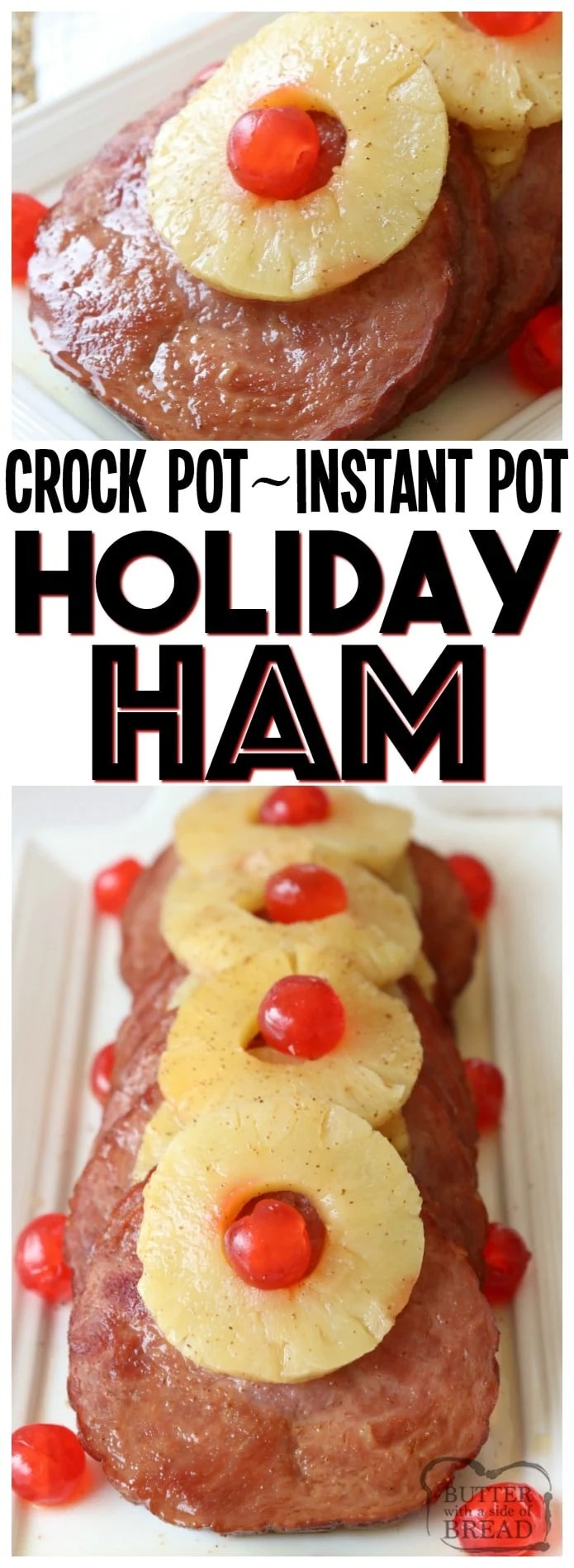 Crock Pot Ham is my favorite holiday ham recipe! Just 4 ingredients and can be made in the crockpot or Instant Pot. Brown sugar and pineapple provide a sweet, tangy flavor to the ham. Quick & easy ham recipe that takes just minutes to prepare and yields tender, flavorful and juicy ham. Best Ham Recipe ever! Crock Pot Ham or Instant Pot Ham from Butter With A Side of Bread #crockpot #slowcooker #ham #InstantPot #holiday #recipe #food