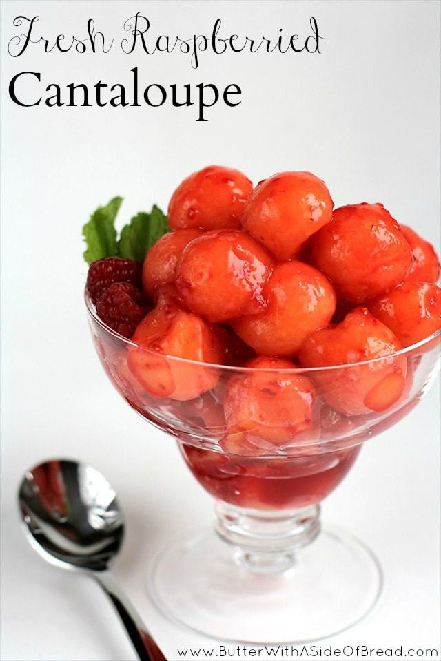 FRESH RASPBERRIED CANTALOUPE: Butter with a Side of Bread